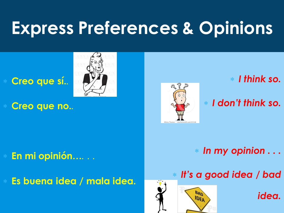 Express Preferences & Opinions