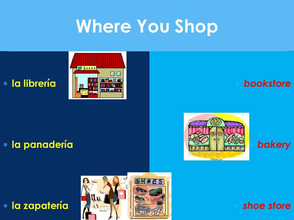 Where You Shop la librería la panadería la zapatería bookstore bakery