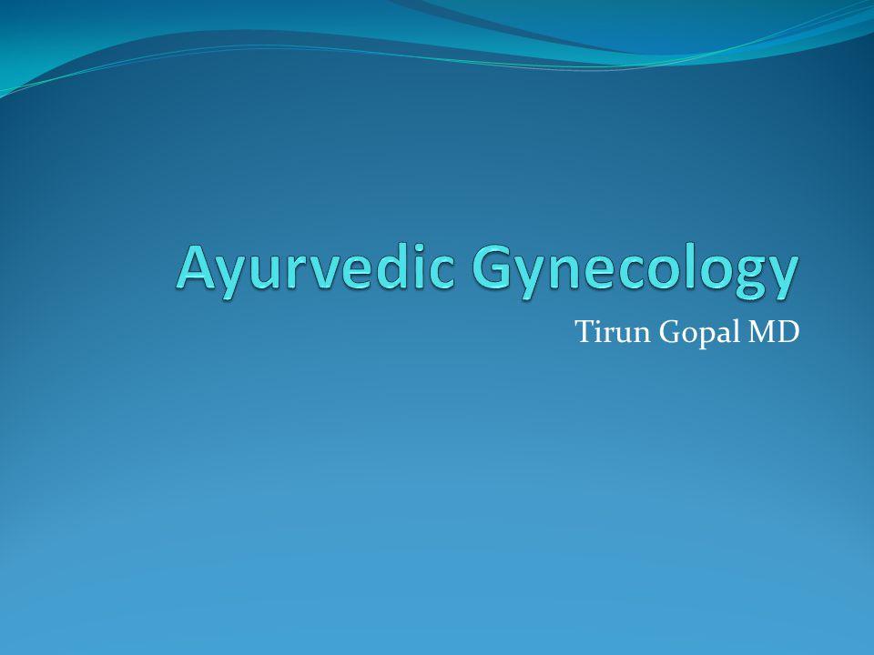 Ayurvedic Gynecology Tirun Gopal MD