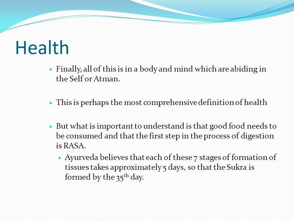 Health Finally, all of this is in a body and mind which are abiding in the Self or Atman.