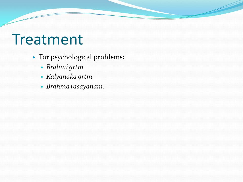 Treatment For psychological problems: Brahmi grtm Kalyanaka grtm