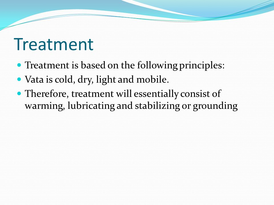 Treatment Treatment is based on the following principles: