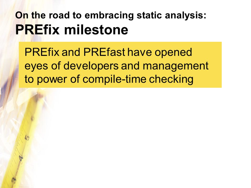 On the road to embracing static analysis: PREfix milestone