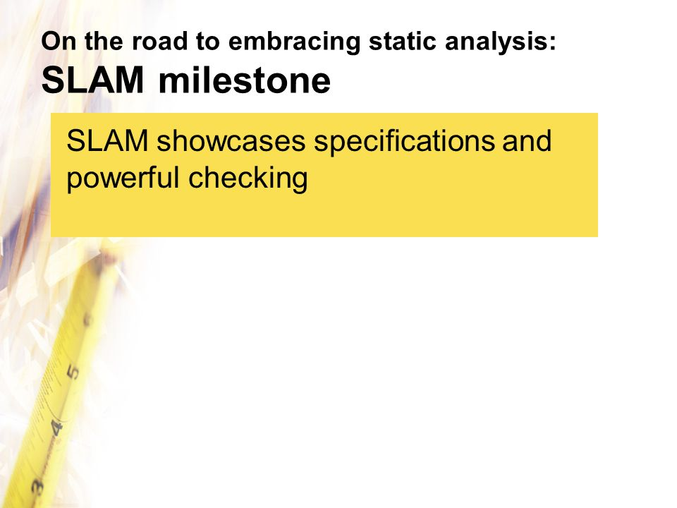 On the road to embracing static analysis: SLAM milestone