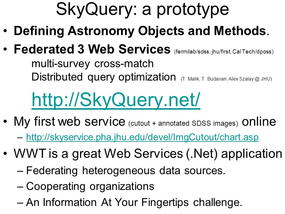 SkyQuery: a prototype Defining Astronomy Objects and Methods.