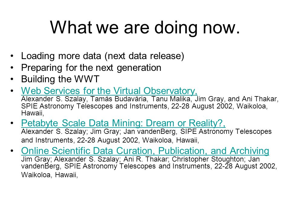 What we are doing now. Loading more data (next data release)