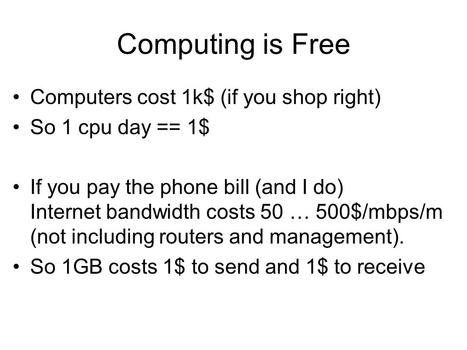 Computing is Free Computers cost 1k$ (if you shop right)