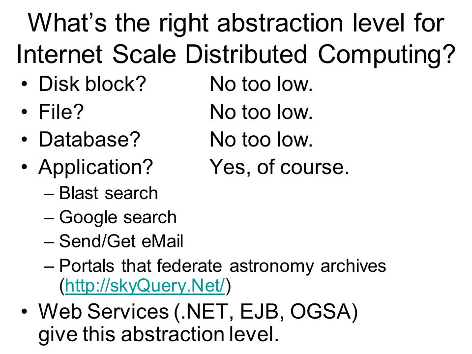 What's the right abstraction level for Internet Scale Distributed Computing