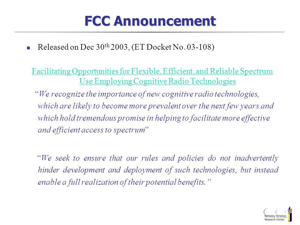 FCC Announcement Released on Dec 30th 2003, (ET Docket No. 03-108)