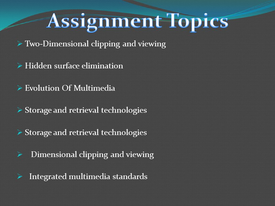 Assignment Topics Two-Dimensional clipping and viewing