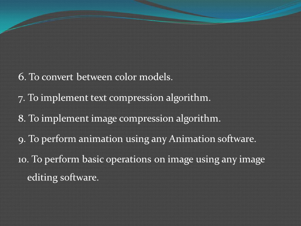 6. To convert between color models.