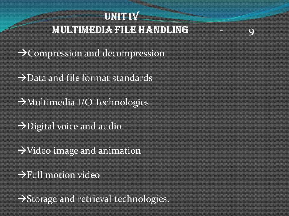 MULTIMEDIA FILE HANDLING - 9 Compression and decompression