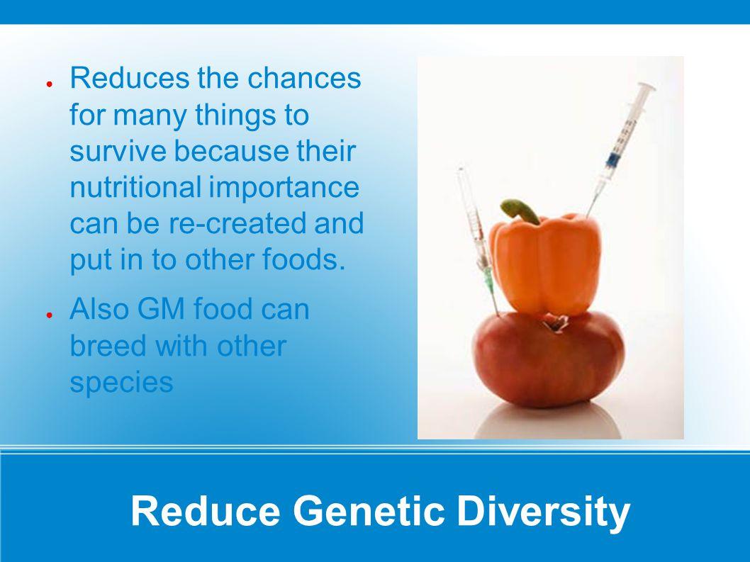 Reduce Genetic Diversity