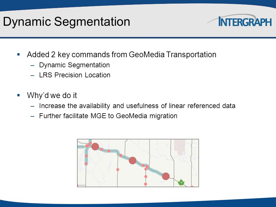 Dynamic Segmentation Added 2 key commands from GeoMedia Transportation