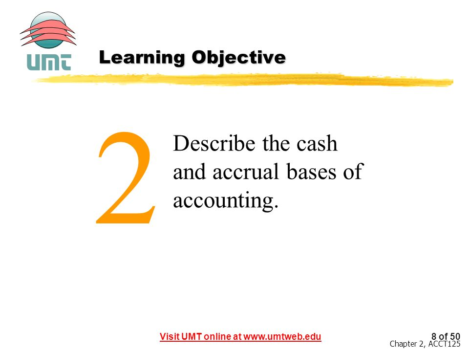 2 Describe the cash and accrual bases of accounting.