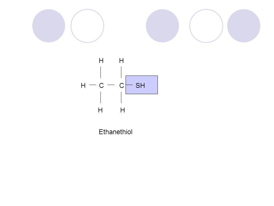 H H H C C SH H H Ethanethiol