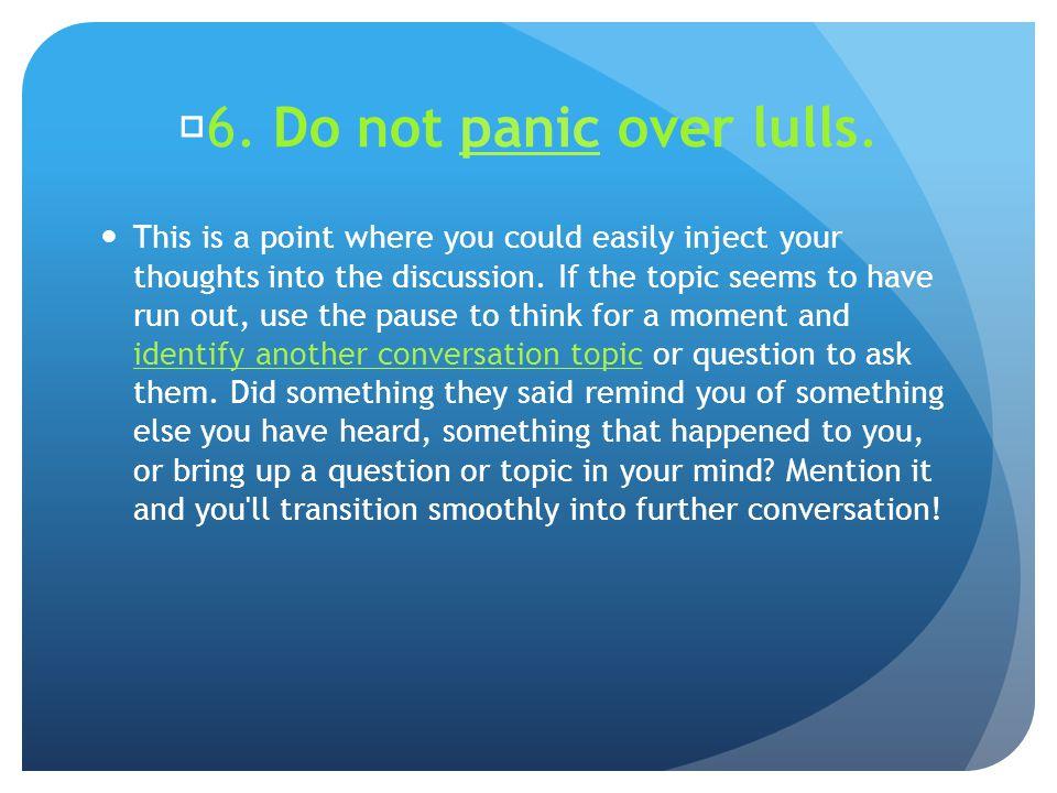 6. Do not panic over lulls.