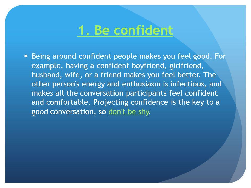 1. Be confident