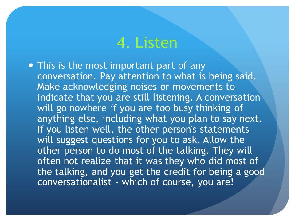4. Listen