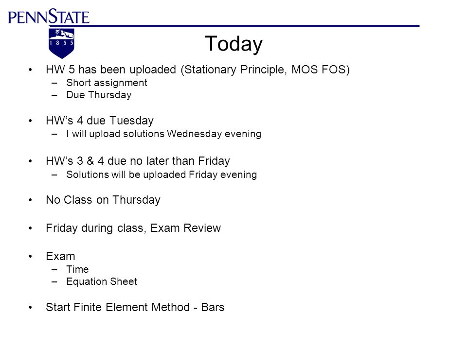 Today HW 5 has been uploaded (Stationary Principle, MOS FOS)