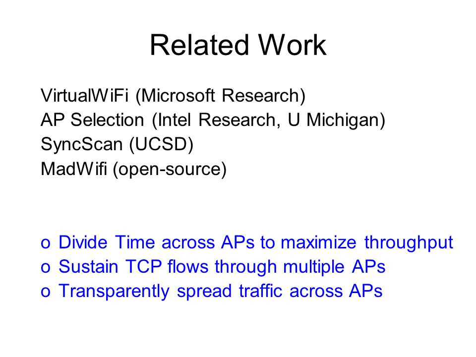 Related Work VirtualWiFi (Microsoft Research)
