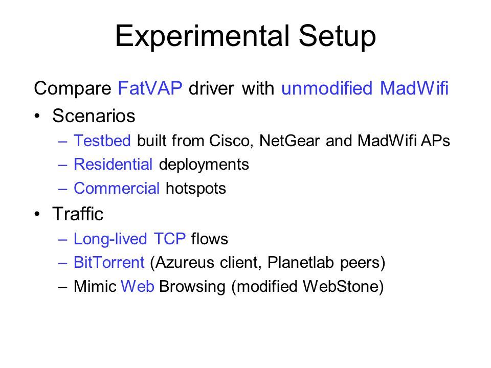 Experimental Setup Compare FatVAP driver with unmodified MadWifi