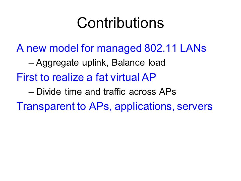 Contributions A new model for managed 802.11 LANs