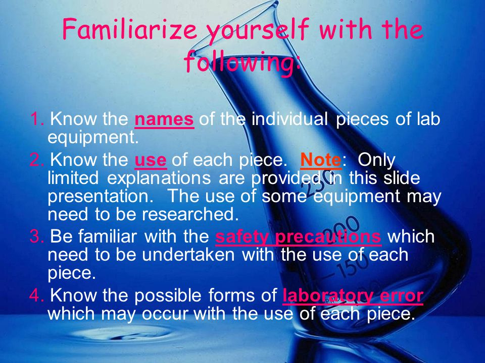 Familiarize yourself with the following: