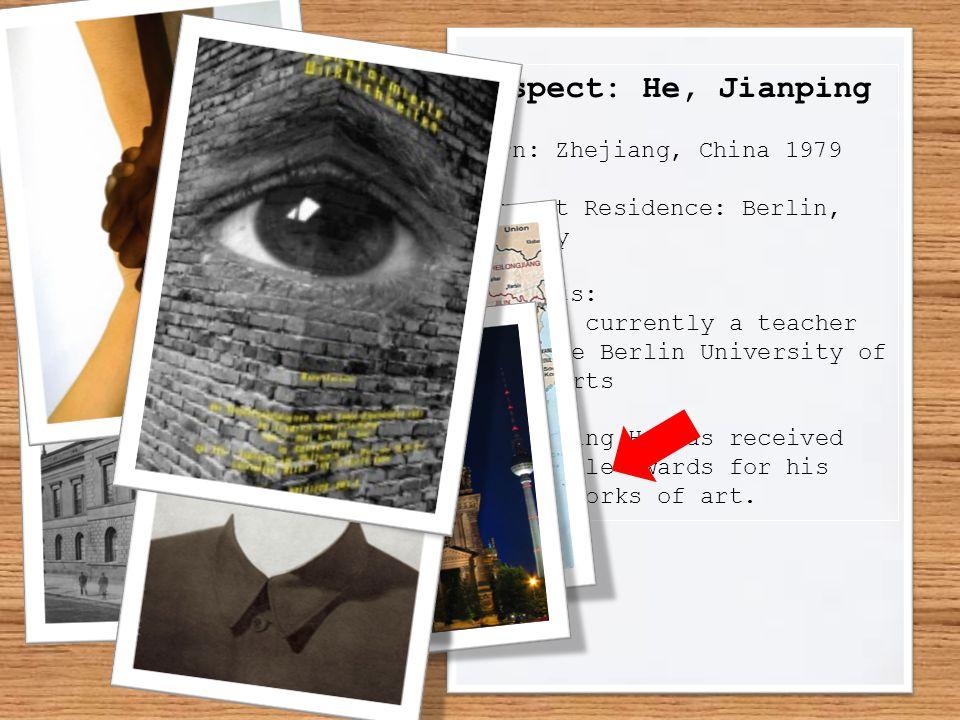 Suspect: He, Jianping Born: Zhejiang, China 1979
