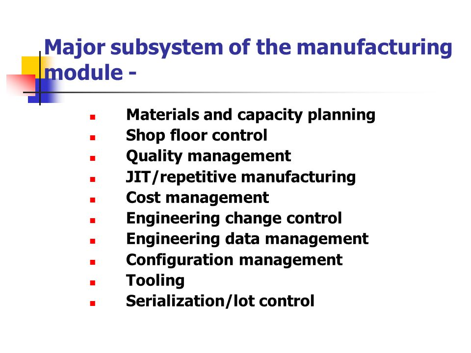 Major subsystem of the manufacturing module -