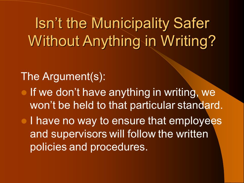 Isn't the Municipality Safer Without Anything in Writing