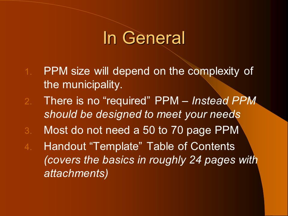 In General PPM size will depend on the complexity of the municipality.