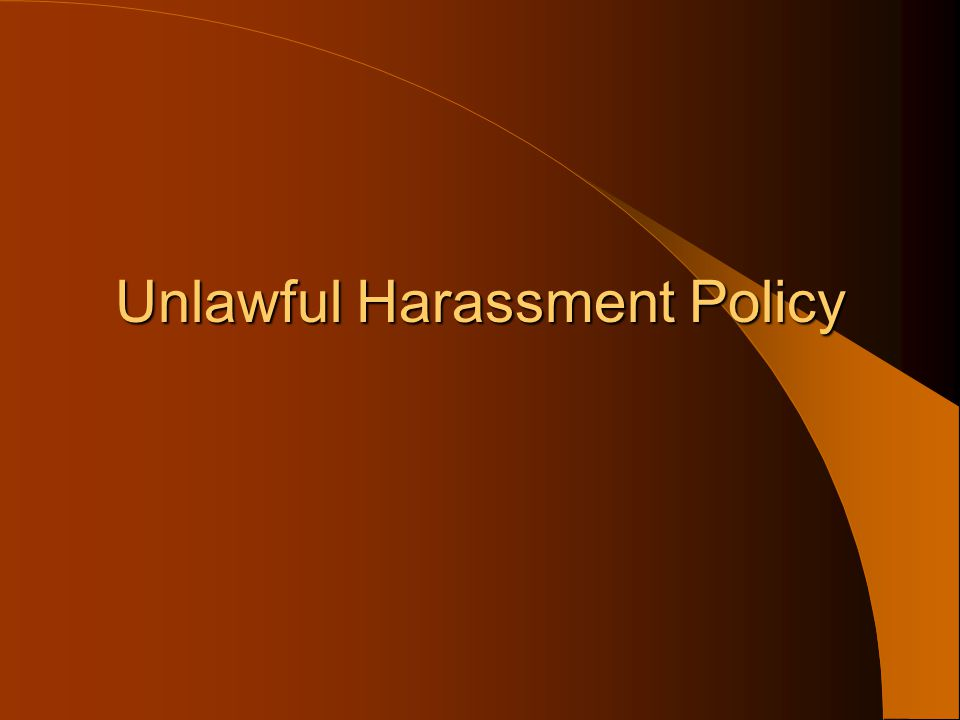 Unlawful Harassment Policy