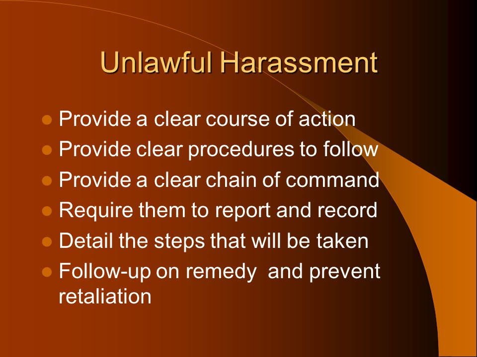 Unlawful Harassment Provide a clear course of action