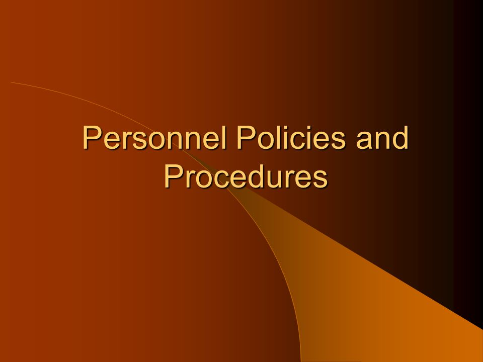 Personnel Policies and Procedures