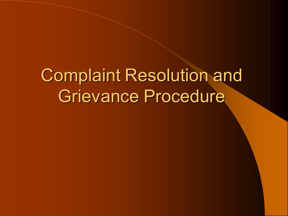 Complaint Resolution and Grievance Procedure