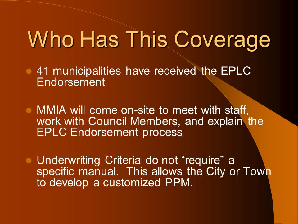 Who Has This Coverage 41 municipalities have received the EPLC Endorsement.