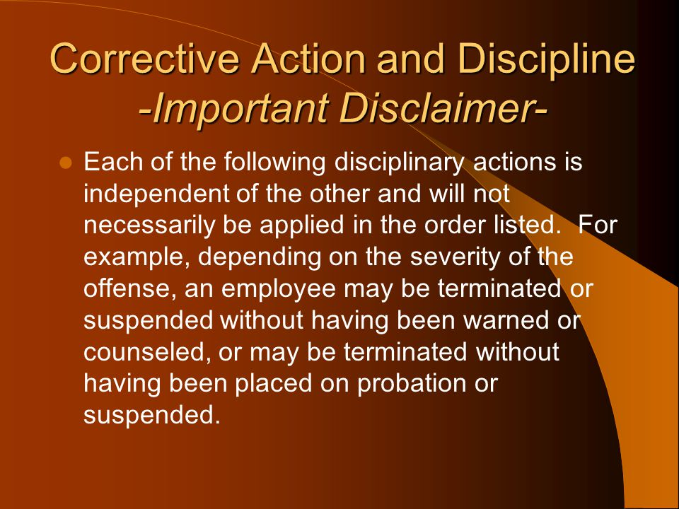 Corrective Action and Discipline -Important Disclaimer-