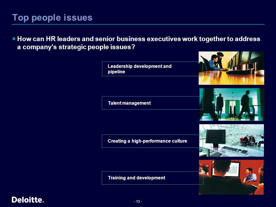 Top people issues How can HR leaders and senior business executives work together to address a company's strategic people issues