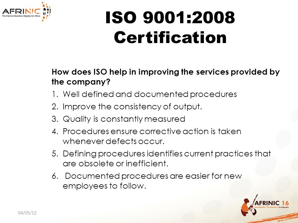 ISO 9001:2008 Certification MOTIVATION. How does ISO help in improving the services provided by the company