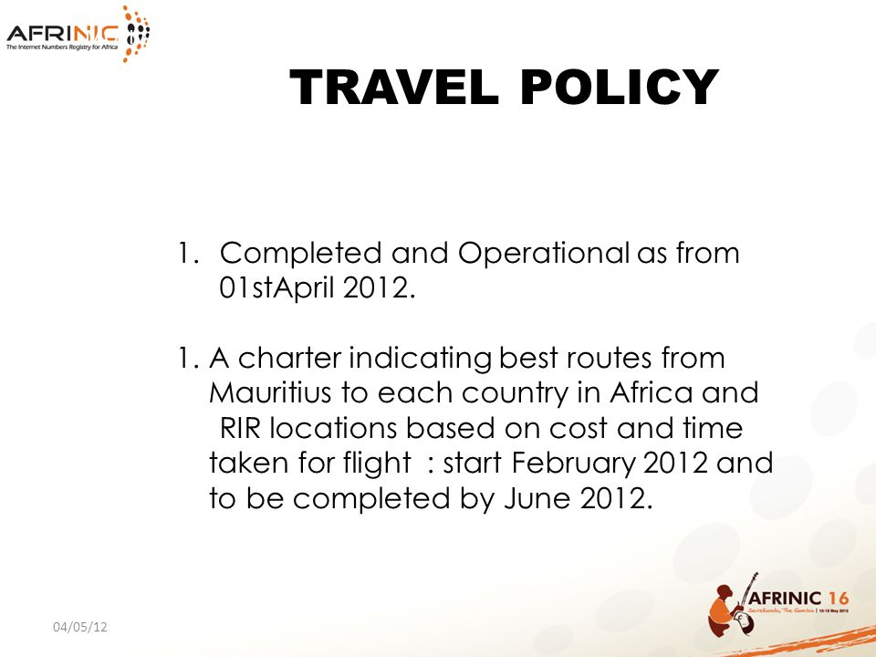 TRAVEL POLICY Completed and Operational as from 01stApril 2012.