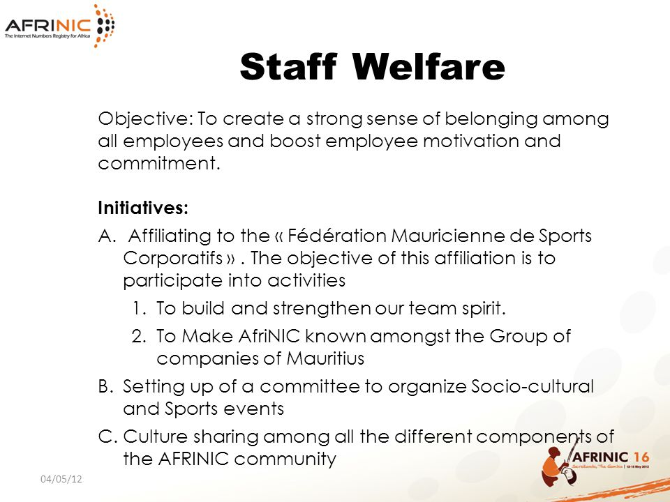 Staff Welfare Objective: To create a strong sense of belonging among all employees and boost employee motivation and commitment.