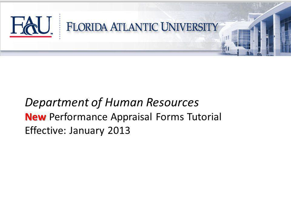 4/6/2017 Department of Human Resources New Performance Appraisal Forms Tutorial Effective: January 2013.