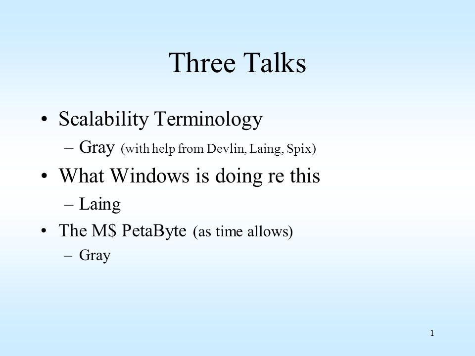 Three Talks Scalability Terminology What Windows is doing re this