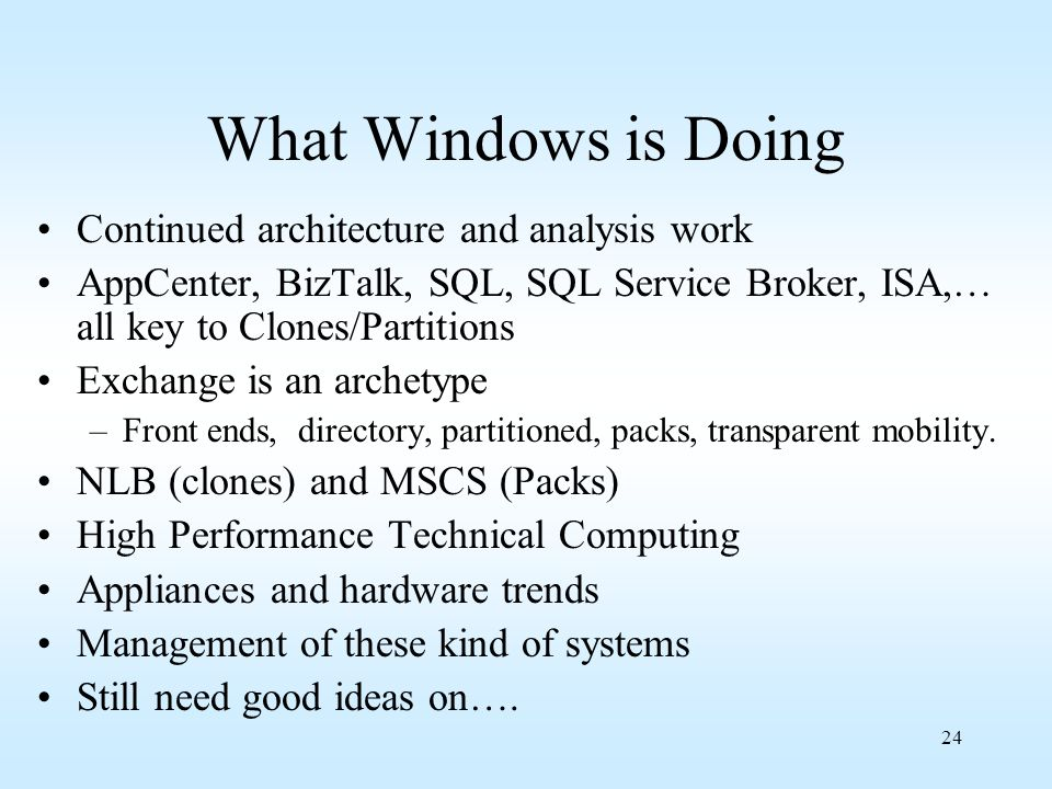What Windows is Doing Continued architecture and analysis work
