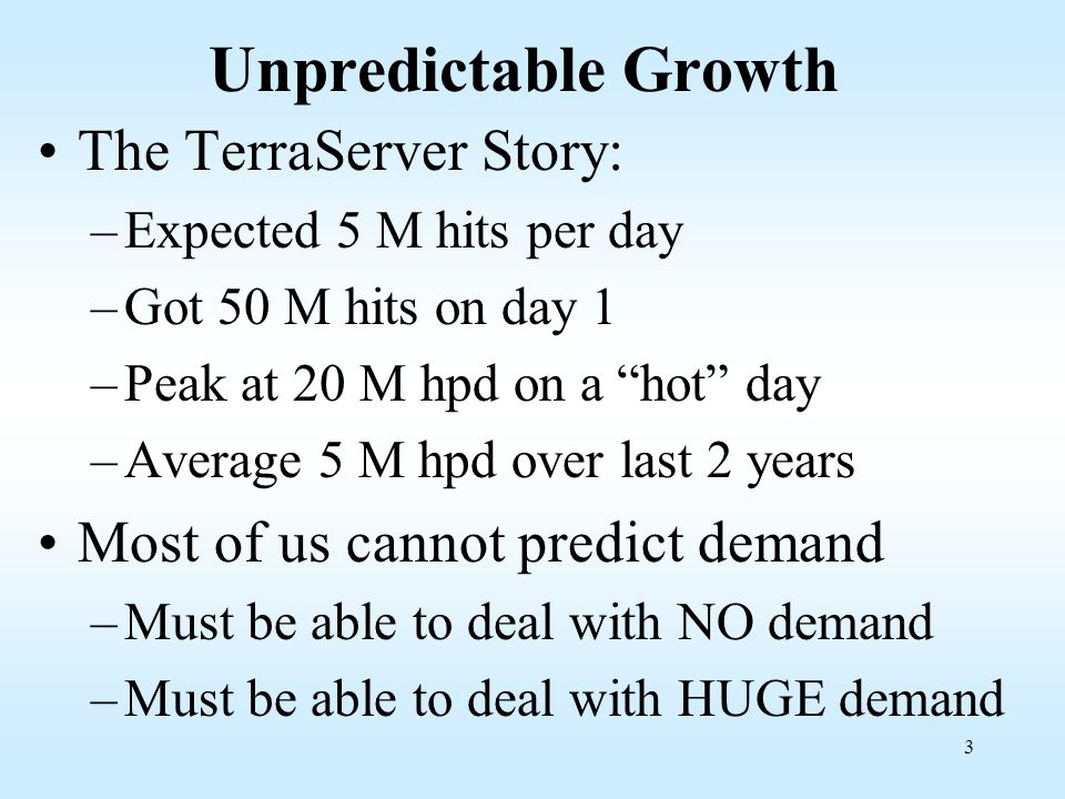 Unpredictable Growth The TerraServer Story: