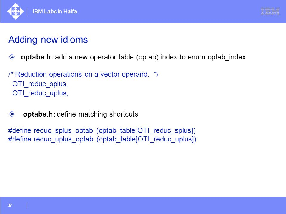 Adding new idioms optabs.h: add a new operator table (optab) index to enum optab_index. /* Reduction operations on a vector operand. */