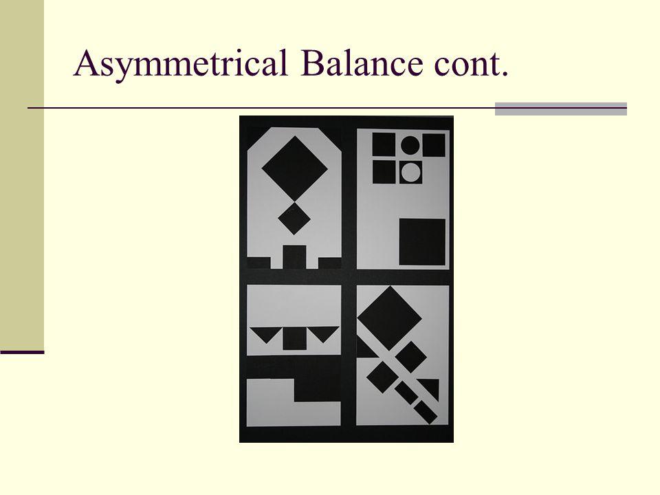 Asymmetrical Balance cont.