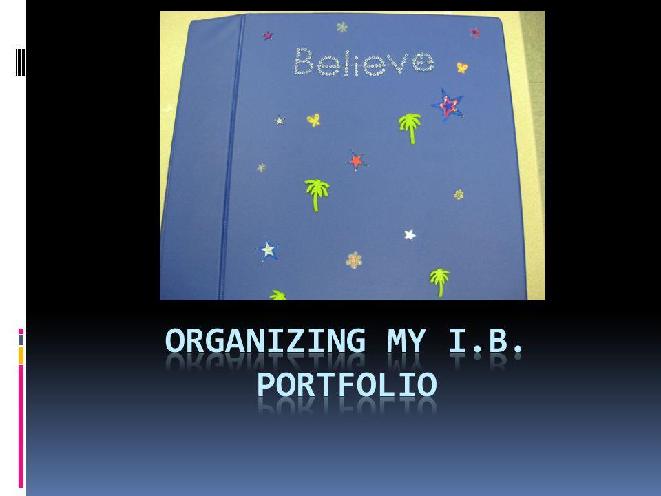 Organizing my I.B. Portfolio