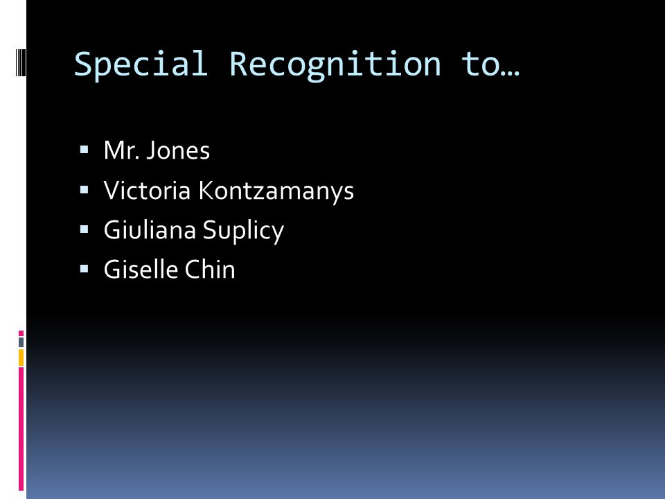 Special Recognition to…